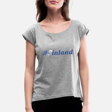 Finland #Finland - Women's Rolled Sleeve T-Shirt