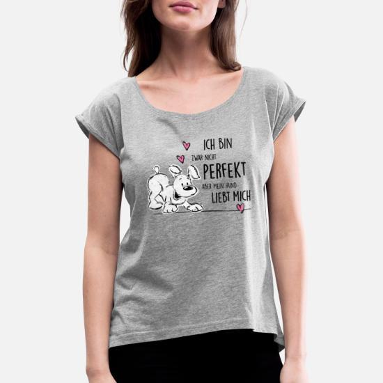 Bin Nicht Perfekt Aber Mein Hund Liebt Mich Frauen T-Shirt mit gerollten Ärmeln