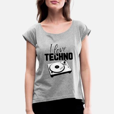 I Love Techno I love Techno - Frauen T-Shirt mit gerollten Ärmeln