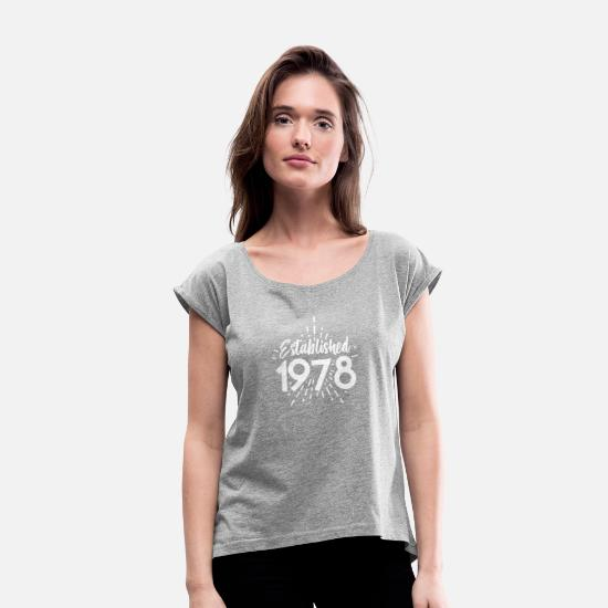 Birth T-Shirts - Birthday Nineteen 78 40th Birthday Gift - Women's Rolled Sleeve T-Shirt heather grey