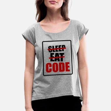 Program eat sleep code - Women's Rolled Sleeve T-Shirt