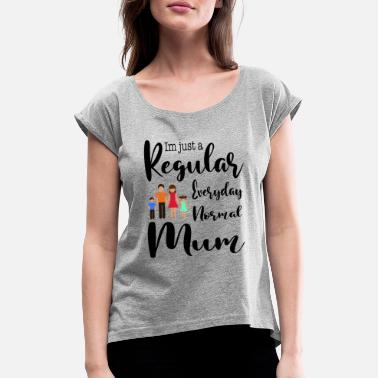Mumford And Sons Regular Everyday Normal Mum - Women's Rolled Sleeve T-Shirt