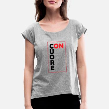 Cuore Con Cuore - Women's Rolled Sleeve T-Shirt