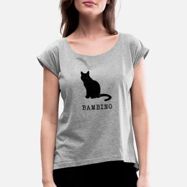Bambino My cat is a Bambino! - Frauen T-Shirt mit gerollten Ärmeln