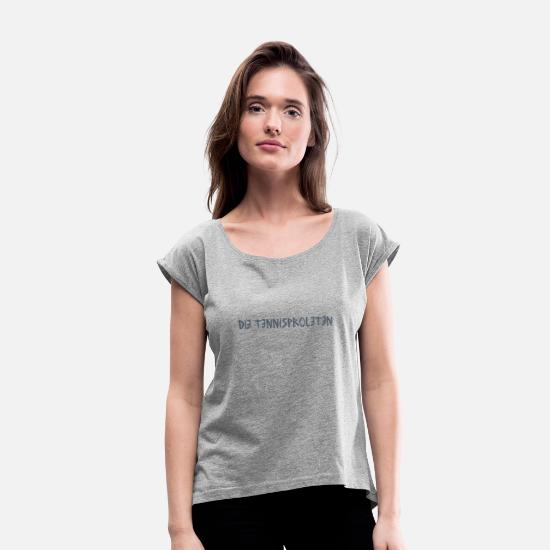 Tennis Player T-Shirts - THE TENNISPROLETES - against the white sport - Women's Rolled Sleeve T-Shirt heather grey