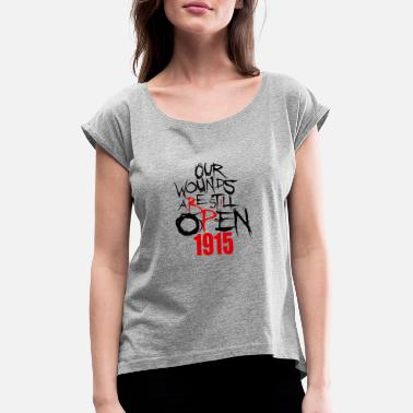 1915 Our Wounds are still open 1915 Armenian - Women's Rolled Sleeve T-Shirt