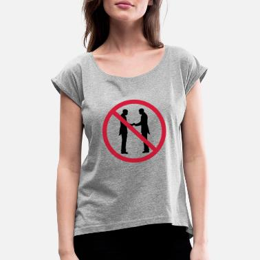 Prohibition No Gay Wedding Prohibited Sign Warning Hae - Women's Rolled Sleeve T-Shirt