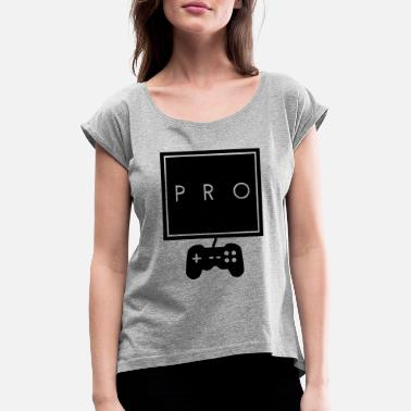 Progamer Progamer - Women's Rolled Sleeve T-Shirt