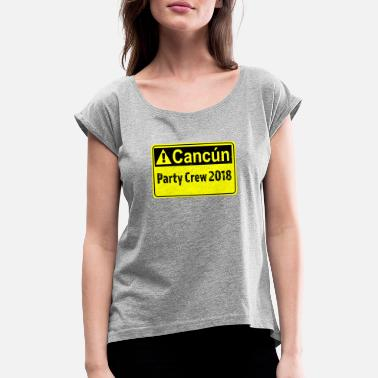 Cancun Cancun Spring Break Tshirt - Women's T-Shirt with rolled up sleeves