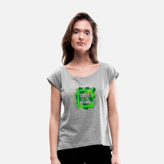 Enviromental T-Shirts - Nature - Conservation - Environment - Women's Rolled Sleeve T-Shirt heather grey