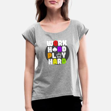 Typo Collection Work Hard Play Hard - Frauen T-Shirt mit gerollten Ärmeln