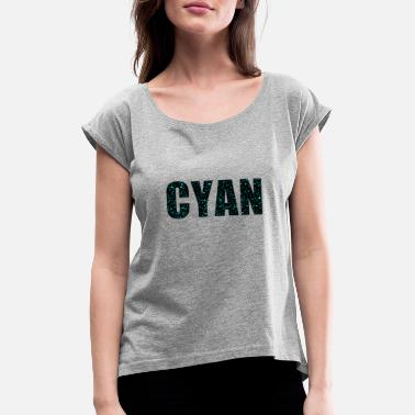 Cyan cyan - Women's Rolled Sleeve T-Shirt