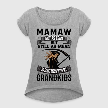Mamaw - Women's T-shirt with rolled up sleeves