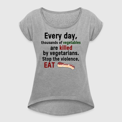 Eat Bacon - Women's T-shirt with rolled up sleeves