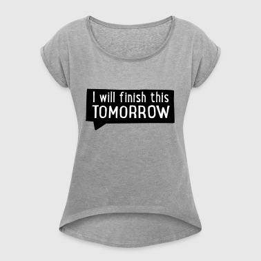 2541614 15771742 tomorrow - Women's T-shirt with rolled up sleeves