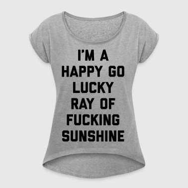 Ray Of Sunshine Funny Quote - Women's T-shirt with rolled up sleeves