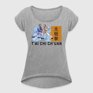 T'ai Chi Ch'uan Tai Chi Taiji - Women's T-shirt with rolled up sleeves
