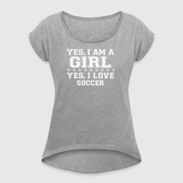 gift on girl a girl love gift bday SOCCER - Women's T-shirt with rolled up sleeves