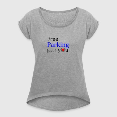 Free Parking 1B - Women's T-shirt with rolled up sleeves