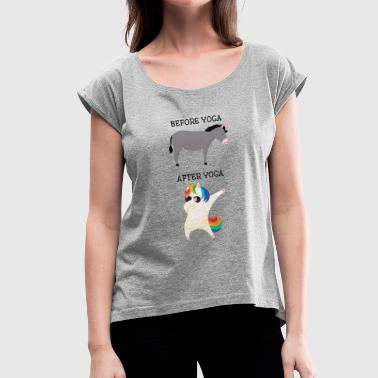 Before Yoga - After Yoga- Dabbing Unicorn - Women's T-shirt with rolled up sleeves