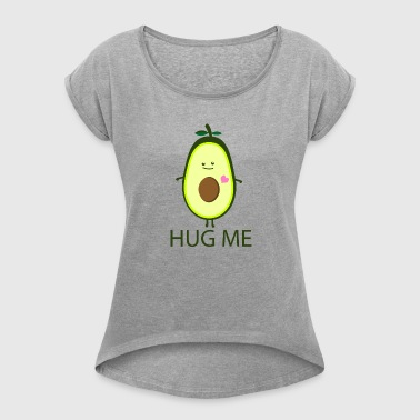 Hug me - Avocado - Women's T-shirt with rolled up sleeves