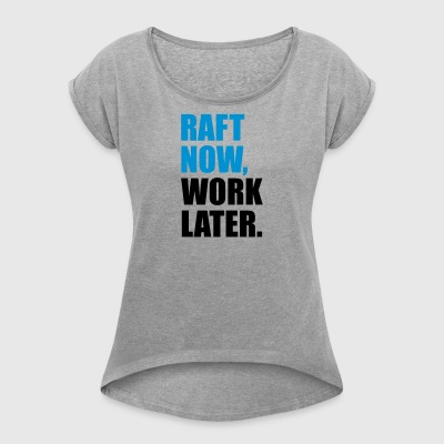 raft - Women's T-shirt with rolled up sleeves