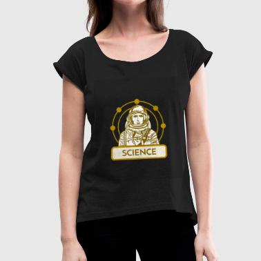 Labouratory Science Astronaut - Women's T-Shirt with rolled up sleeves