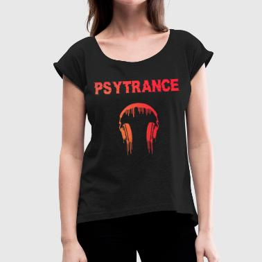 Goa Trance Psytrance Goa Trance Gift - Women's T-Shirt with rolled up sleeves