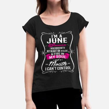 Born In June JUNE  WOMAN - Women's T-Shirt with rolled up sleeves