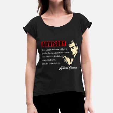 Quotes Philosophy Philosophy Alber Camus - Losing Life - Women's T-Shirt with rolled up sleeves
