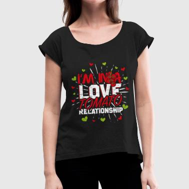 Love Tomatoes Tomatoes love - Women's T-Shirt with rolled up sleeves