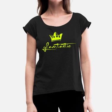 Glam Rock glamtastic 2reborn - Women's T-Shirt with rolled up sleeves