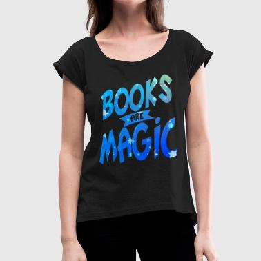 Books fantasy magic novel - Women's T-Shirt with rolled up sleeves