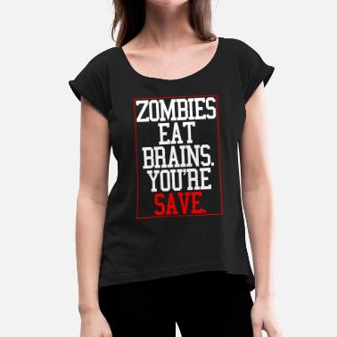 Stupid Sayings Zombie saying stupid brainless - Women's T-Shirt with rolled up sleeves