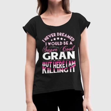 Super Cool Gran... - Women's T-shirt with rolled up sleeves
