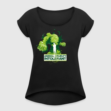 ANIMAL CRUELTY INTOLERANT - Women's T-Shirt with rolled up sleeves