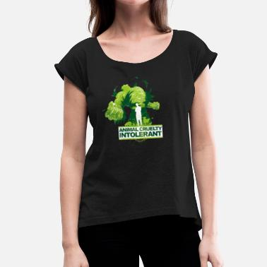 Cruelty ANIMAL CRUELTY INTOLERANT - Women's T-Shirt with rolled up sleeves