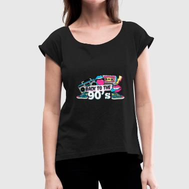 Old School - Back To The 90's - Women's T-Shirt with rolled up sleeves