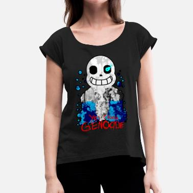 Undertale You Choose Genocide - Women's T-Shirt with rolled up sleeves