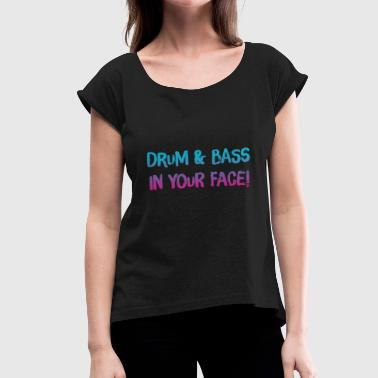 DRUM N BASS - Women's T-Shirt with rolled up sleeves