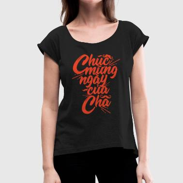 Fathers Day Vietnamese - Women's T-Shirt with rolled up sleeves