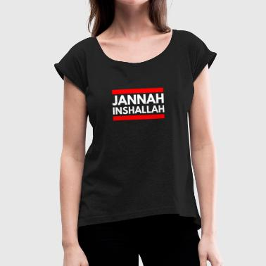 Jannah Inshallah - Women's T-Shirt with rolled up sleeves