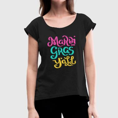 Mardi Gras Y'All Mardi Gras Gift - Women's T-Shirt with rolled up sleeves
