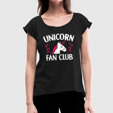 Fan Club Unicorn Fan Club Unicorns Fan Club Gift - Women's T-Shirt with rolled up sleeves