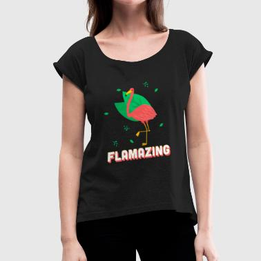 Flamingo flamazing shirt gift for flamingo lovers - Women's T-Shirt with rolled up sleeves