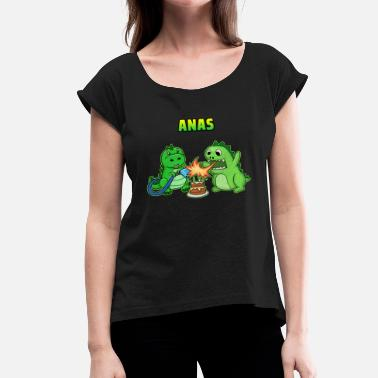Anas Anas birthday gift - Women's T-Shirt with rolled up sleeves