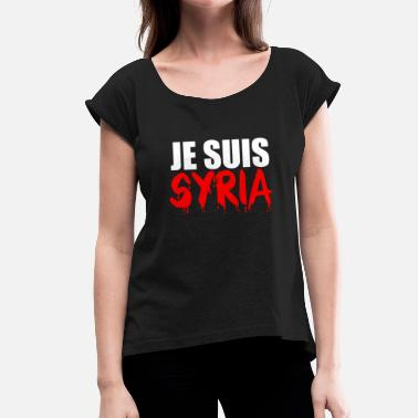 Je Suis Charlie Je Suis Syria - Women's T-Shirt with rolled up sleeves