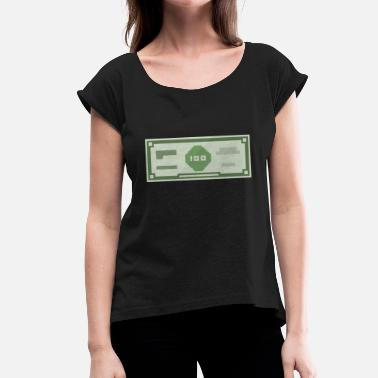 Hundred Hundred Dollar - Women's T-Shirt with rolled up sleeves
