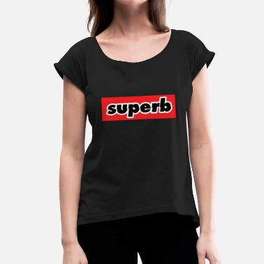 Superb Swag superb - Women's T-Shirt with rolled up sleeves