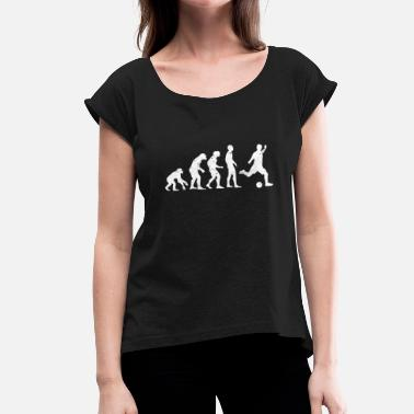 Evolution Soccer Evolution of Soccer Evolution - Women's T-Shirt with rolled up sleeves